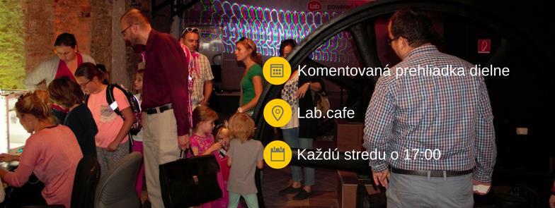 Komentovaná prehliadka dielne. Lab.cafe